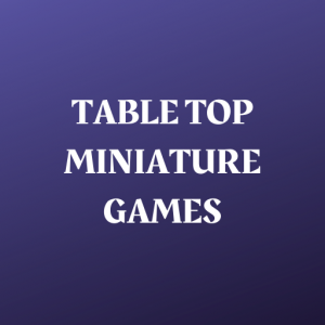 Tabletop Miniature Gaming