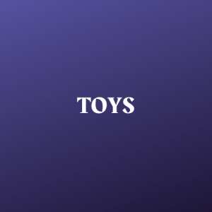 Toys (UNDER CONSTRUCTION)