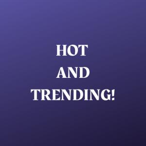 Hot & Trending